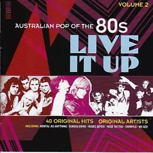 Australian Pop Of The 80s Volume 2 Live It Up (2009)