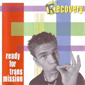 Recovery: Ready For Transmission (1999)
